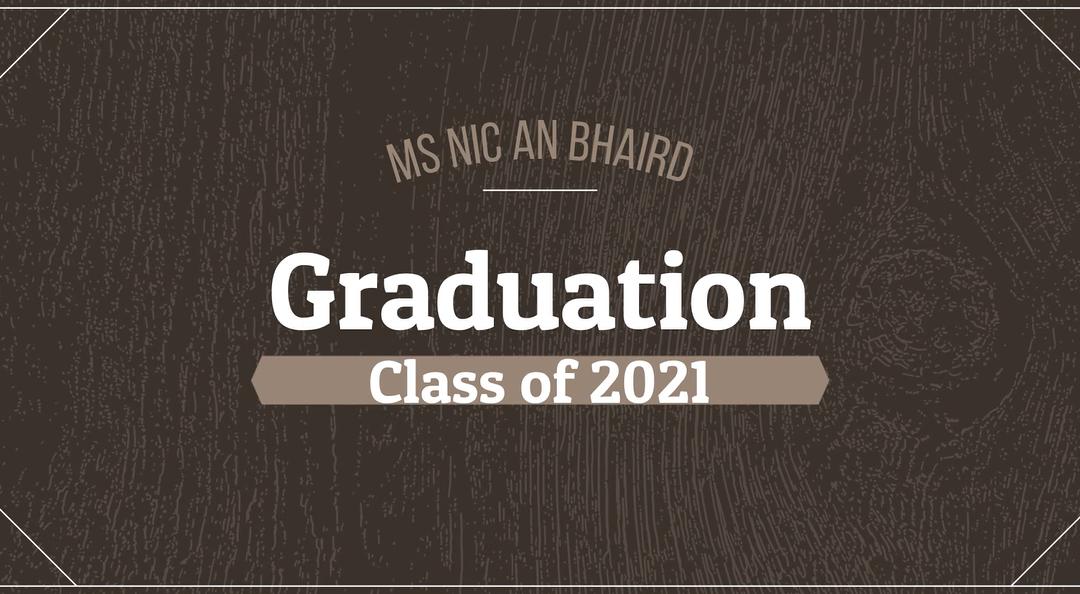 Ms Nic an Bhaird's Graduation Video 2021